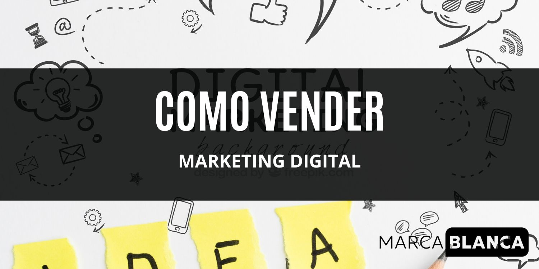 Cómo vender marketing digital